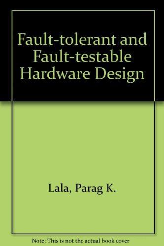 9780133082487: Fault Tolerant and Fault Testable Hardware Design