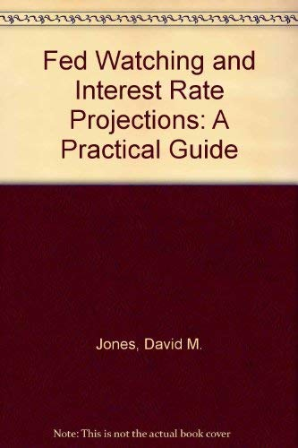 9780133083217: Fed Watching and Interest Rate Projections: A Practical Guide