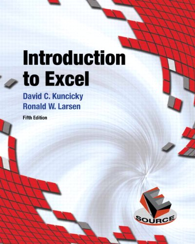 Introduction to Excel (5th Edition): Kuncicky, David, Larsen,