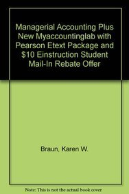 Managerial Accounting Plus NEW MyAccountingLab with Pearson eText Package and $10 eInstruction ...