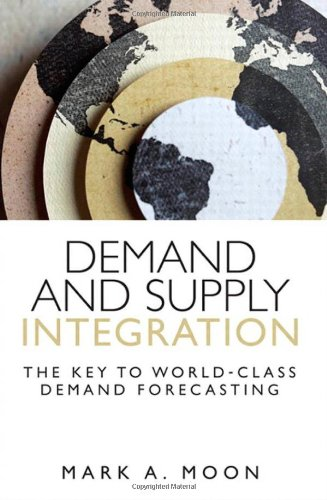 9780133088014: Demand and Supply Integration: The Key to World-Class Demand Forecasting (FT Press Operations Management)