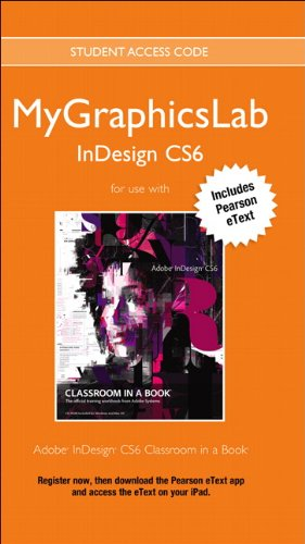 9780133089899: MyGraphicsLab InDesign Course with Adobe InDesign CS6 Classroom in a Book (Classroom in a Book (Adobe))