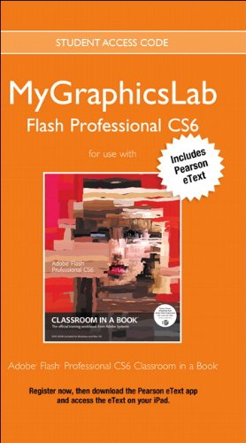 9780133090093: MyGraphicsLab Flash Course with Adobe Flash Professional CS6 Classroom in a Book (Classroom in a Book (Adobe))
