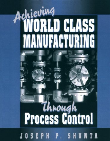 9780133090307: Achieving World Class Manufacturing Through Process Control
