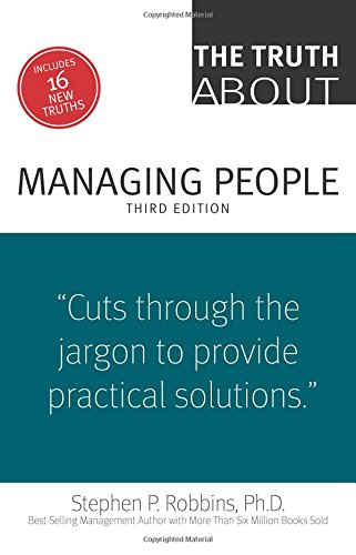 The Truth About Managing People (3rd Edition): Robbins, Stephen P.