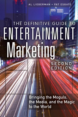 9780133092080: The Definitive Guide to Entertainment Marketing: Bringing the Moguls, the Media, and the Magic to the World