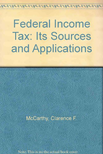 9780133092202: Federal Income Tax: Its Sources and Applications