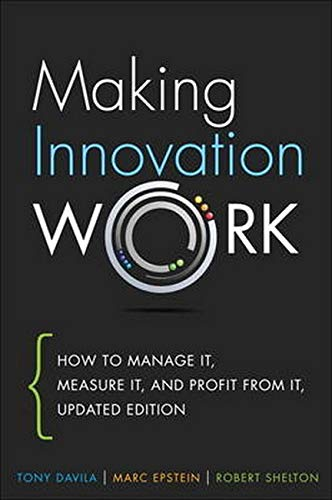 9780133092585: Making Innovation Work: How to Manage It, Measure It, and Profit from It, Updated Edition