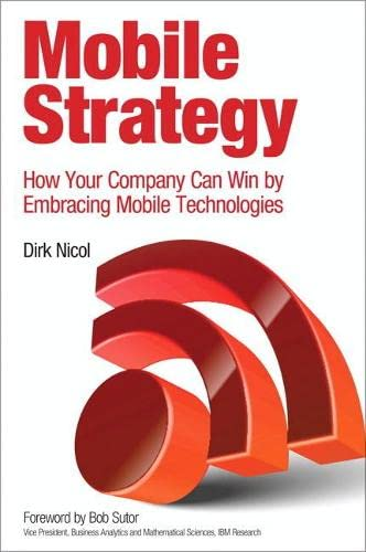 9780133094916: Mobile Strategy: How Your Company Can Win by Embracing Mobile Technologies