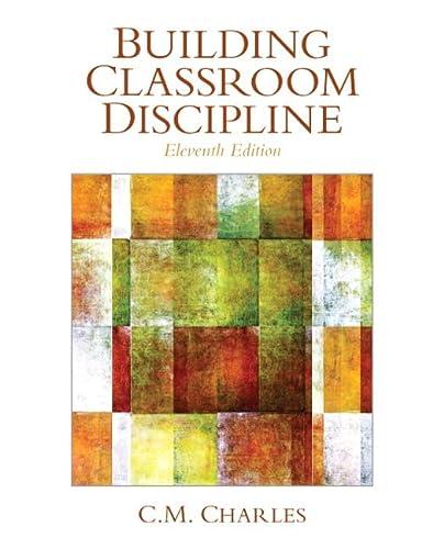 Building Classroom Discipline: C.M. Charles