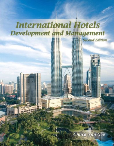 International Hotels: Development and Management with Answer: Chuck Kim Gee,