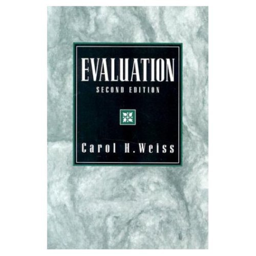 Evaluation: Methods for Studying Programs and Policies,: Weiss, Carol H.