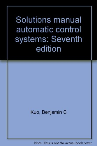9780133097337: Solutions manual automatic control systems: Seventh edition