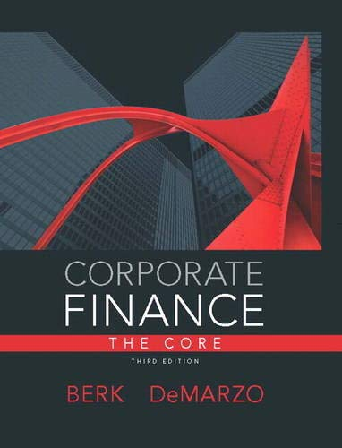 Corporate Finance, The Core (3rd Edition) (Pearson