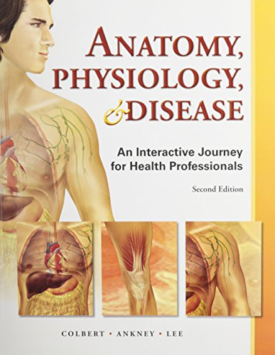 9780133098488: Anatomy, Physiology, and Disease: An Interactive Journey, and Student Workbook