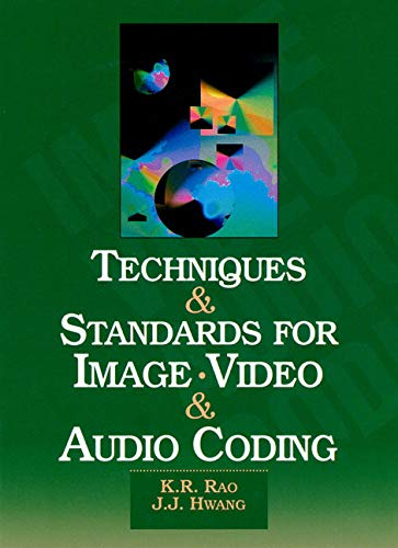 9780133099072: Techniques and Standards for Image, Video, and Audio Coding