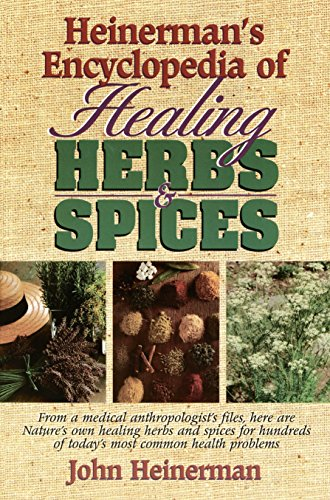 9780133102109: Heinerman's Encyclopedia of Healing Herbs & Spices: From a Medical Anthropologist's Files, Here Are Nature's Own Healing Herbs and Spices for Hundreds of Today's Most Common Health Problems