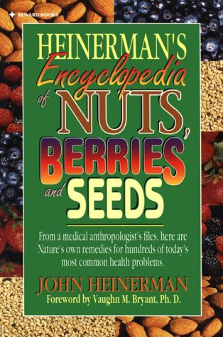 9780133102857: Heinerman's Encyclopedia of Nuts, Berries and Seeds
