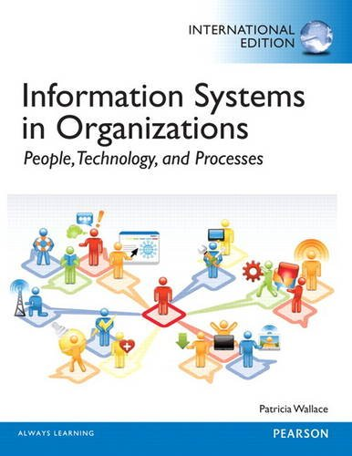 9780133104523: Information Systems in Organizations (Always Learning)