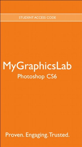9780133104783: MyGraphicsLab -- Standalone Access Card -- for Adobe Photoshop CS6 (MyGraphicsLab (Access Codes))