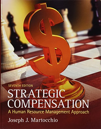 9780133106909: Strategic Compensation: A Human Resource Management Approach & Student Manual (7th Edition)