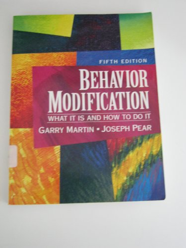 9780133109474: Behavior Modification: What It Is and How to Do It