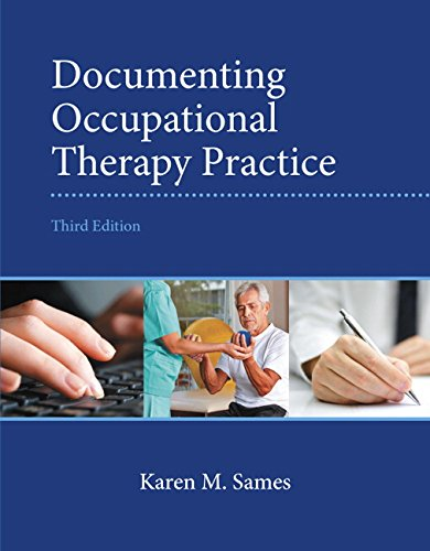 Documenting Occupational Therapy Practice: Sames, Karen M.