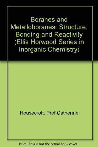 9780133114164: Boranes and Metalloboranes: Structure, Bonding and Reactivity (Ellis Horwood Series in Inorganic Chemistry)