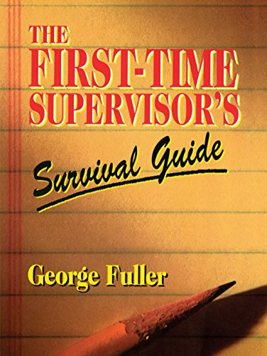 9780133114324: First Time Supervisors Survival Guide