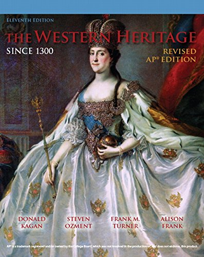 The Western Heritage Since 1300 AP Edition: Kagan, Ozment, Turner,