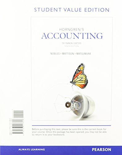 Horngren's Accounting, The Financial Chapters, Student Value Edition (10th Edition) (0133117650) by Miller-Nobles, Tracie L.; Mattison, Brenda L.; Matsumura, Ella Mae
