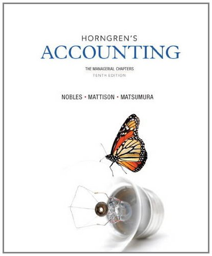 Horngren's Accounting, The Managerial Chapters (10th Edition) (0133117715) by Miller-Nobles, Tracie L.; Mattison, Brenda L.; Matsumura, Ella Mae