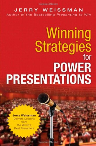 9780133121070: Winning Strategies for Power Presentations: Jerry Weissman Delivers Lessons from the World's Best Presenters