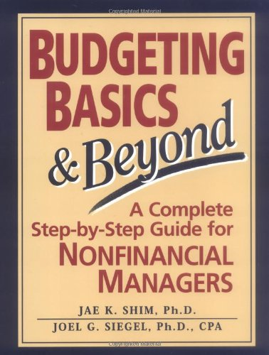 Budgeting Basics & Beyond: a Complete Step-By-step Guide for Nonfinancial Managers