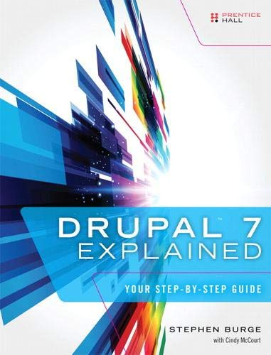 9780133124231: Drupal 7 Explained: Your Step-by-Step Guide