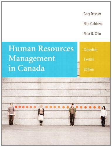 Human Resources Management in Canada, Twelfth Canadian: Dessler, Gary, Chhinzer,