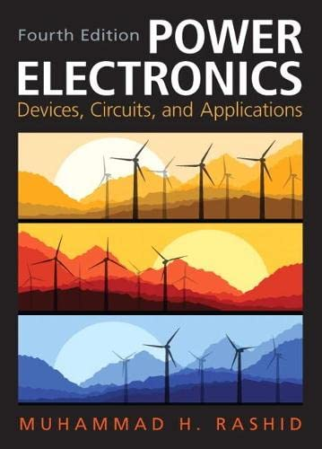 Power Electronics: Circuits, Devices & Applications (4th Edition): Rashid, Muhammad H.