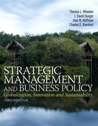 Strategic Management and Business Policy: Globalization, Innovation and Sustainablility (14th ...