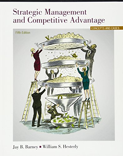 Strategic Management and Competitive Advantage: Concepts and: Hesterly, William S.;