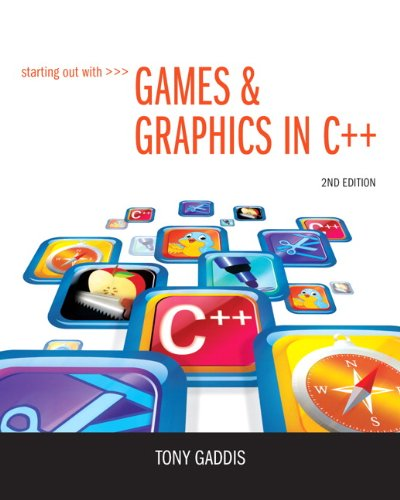 9780133128079: Starting Out with Games & Graphics in C++ (2nd Edition)
