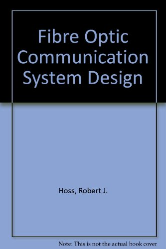 9780133133219: Fibre Optic Communication System Design