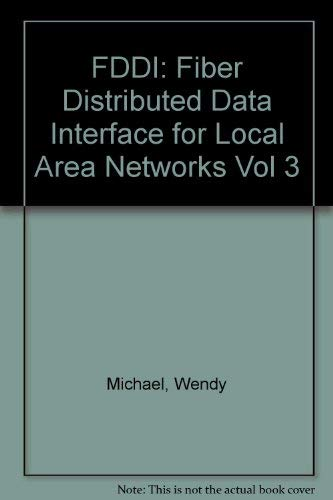 9780133133882: FDDI: Fiber Distributed Data Interface for Local Area Networks Vol 3