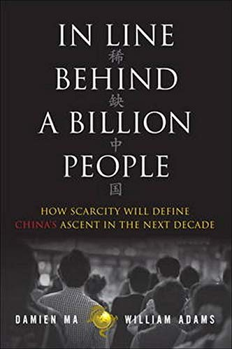 9780133133899: In Line Behind a Billion People: How Scarcity Will Define China's Ascent in the Next Decade