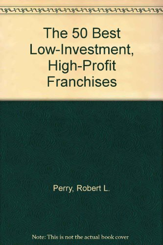 9780133135299: The 50 Best Low-Investment, High-Profit Franchises