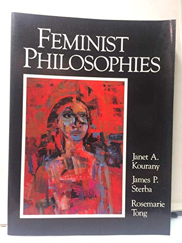 9780133135602: Feminist Philosophies: Problems, Theories, and Applications