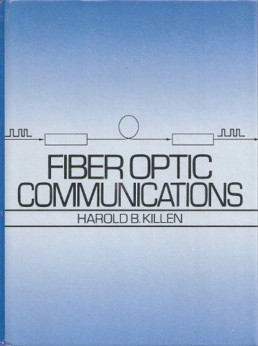 Fiber Optic Communications: Harold B. Killen