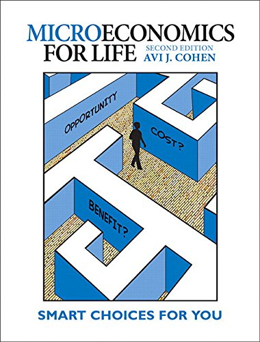 Microeconomics for Life: Smart Choices for You: Avi J. Cohen
