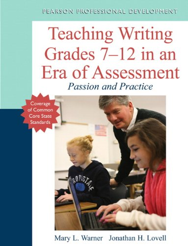 9780133136357: Teaching Writing Grades 7-12 in an Era of Assessment: Passion and Practice