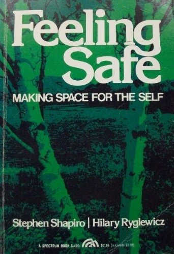 9780133139990: Feeling Safe: How to Clear Space for the Self