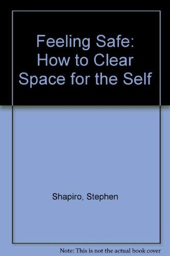 9780133140057: Feeling Safe: Making Space for the Self (A Spectrum book ; S-405)